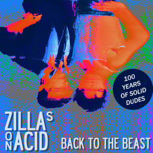 Zillas-on-Acid-Back-to-the-Beast1454461409