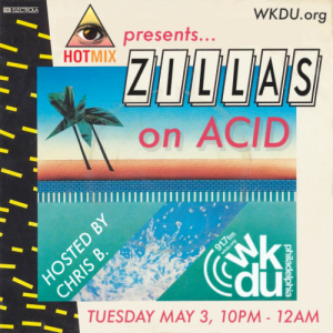 WKDU Presents: Zillas on Acid | Hot Mix 5/3/16