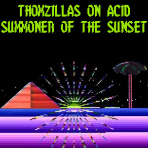 Thomzilla – Summoner of the Sunset