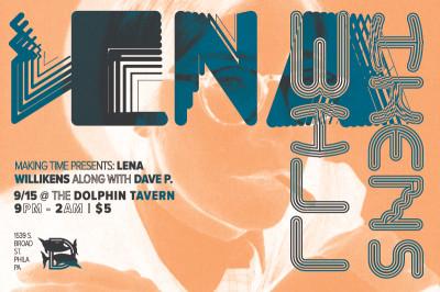 Making Time Presents: Lena Willikens – Thursday 9/15 – @ The Dolphin – Philadelphia
