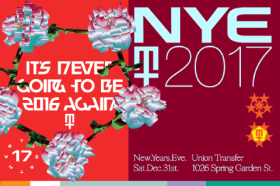Making Time New Year's Eve 2017 – Saturday 12/31/16 – @ Union Transfer – Philadelphia