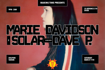 Making Time presents: Marie Davidson (LIVE), Solar & Dave P. - Saturday 3/11 - @ The Dolphin - Philadelphia